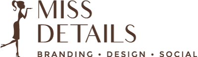 Miss Details | Brand Strategy, Graphic Design, and Social Media in Scottsdale, Arizona